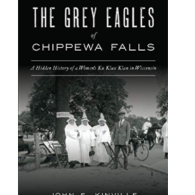 John Kinville The Grey Eagles of Chippewa Falls
