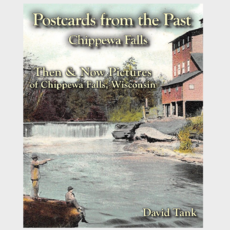 David Tank Postcards from the Past - Chippewa Falls
