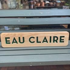 Large Eau Claire Wood Sign (22x26)