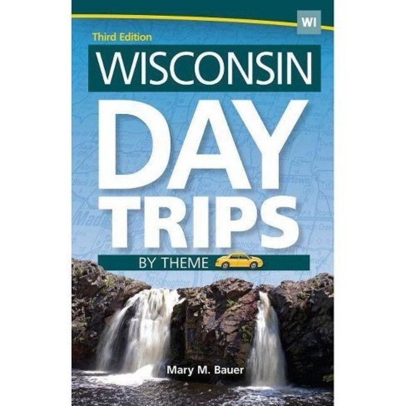 Mary M. Bauer Wisconsin Day Trips by Theme