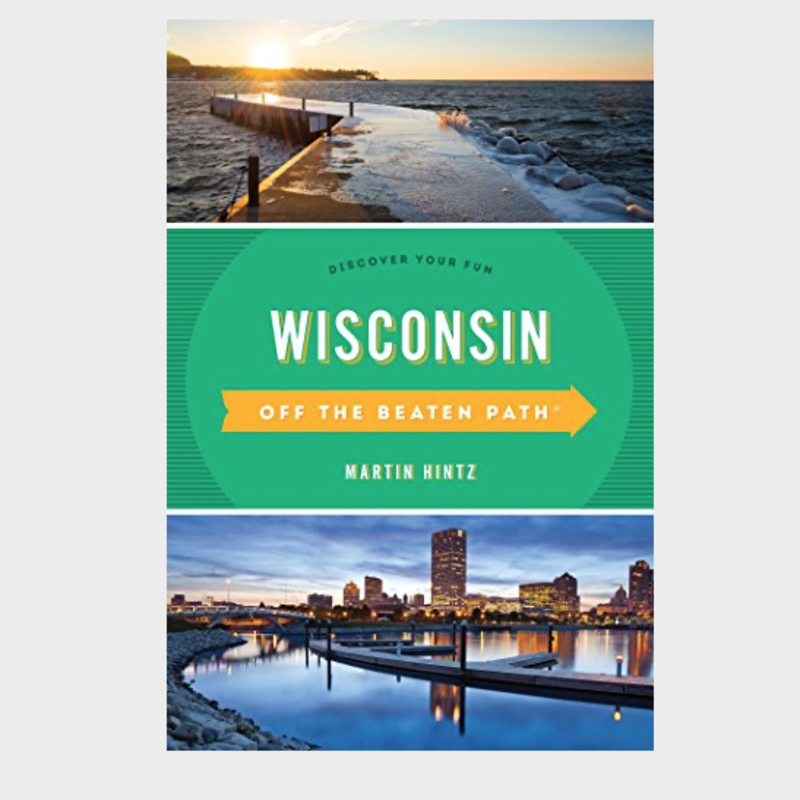 Martin Hintz & Pam Percy Off The Beaten Path Wisconsin