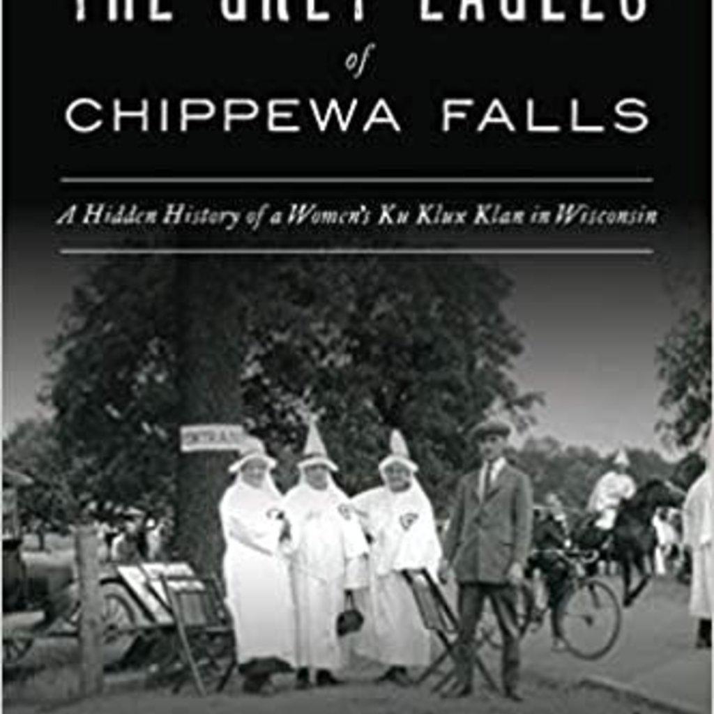John Kinville The Grey Eagles of Chippewa Falls