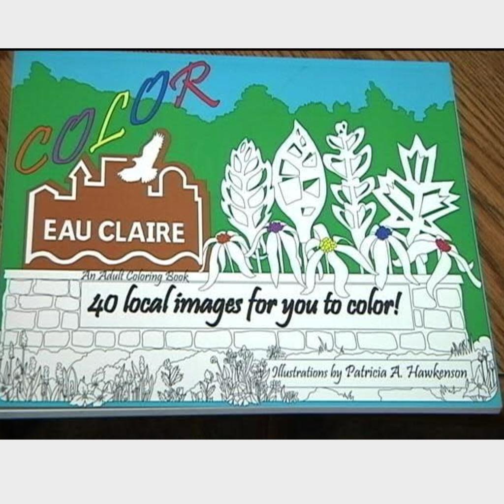 Patricia A. Hawkenson Color Eau Claire: An Adult Coloring Book