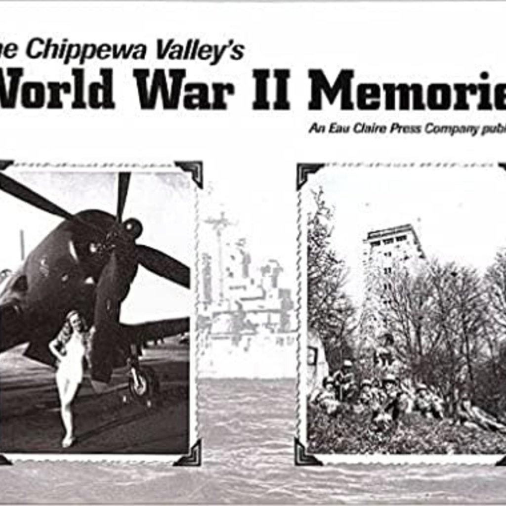 Eau Claire Press Company Chippewa Valley's World War II Memories