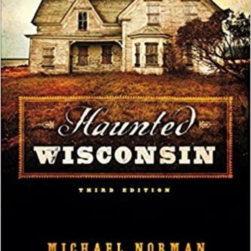 Michael Norman Haunted Wisconsin