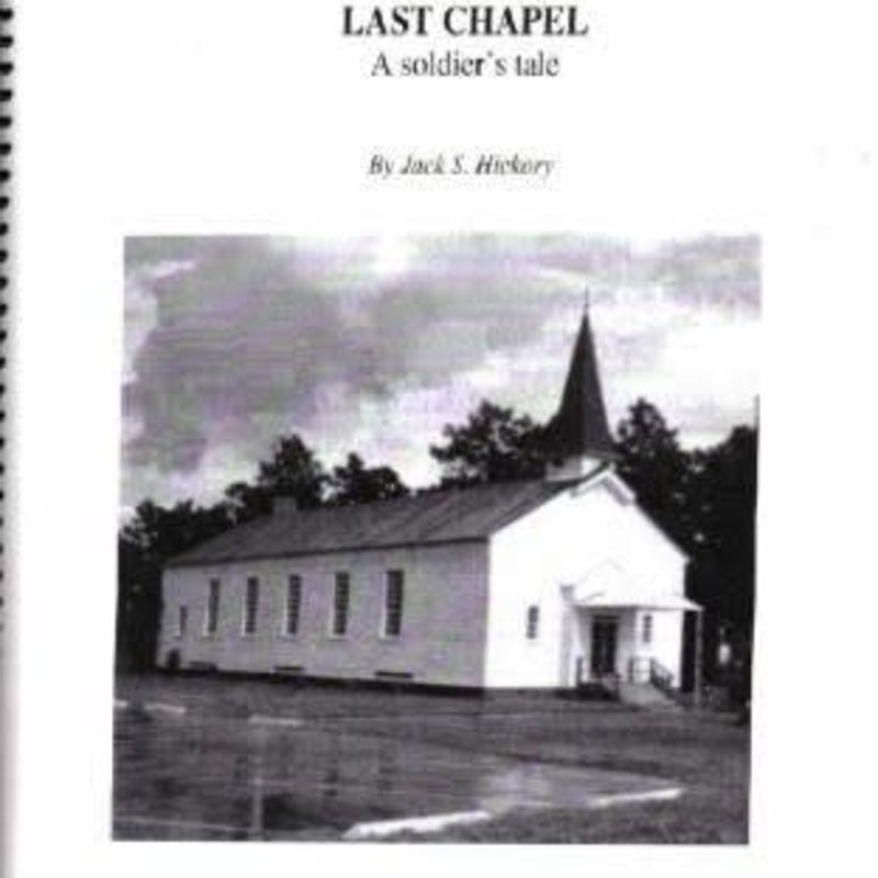 Peter Werner (Jack Hickory) Last Chapel: A Soldier's Tale