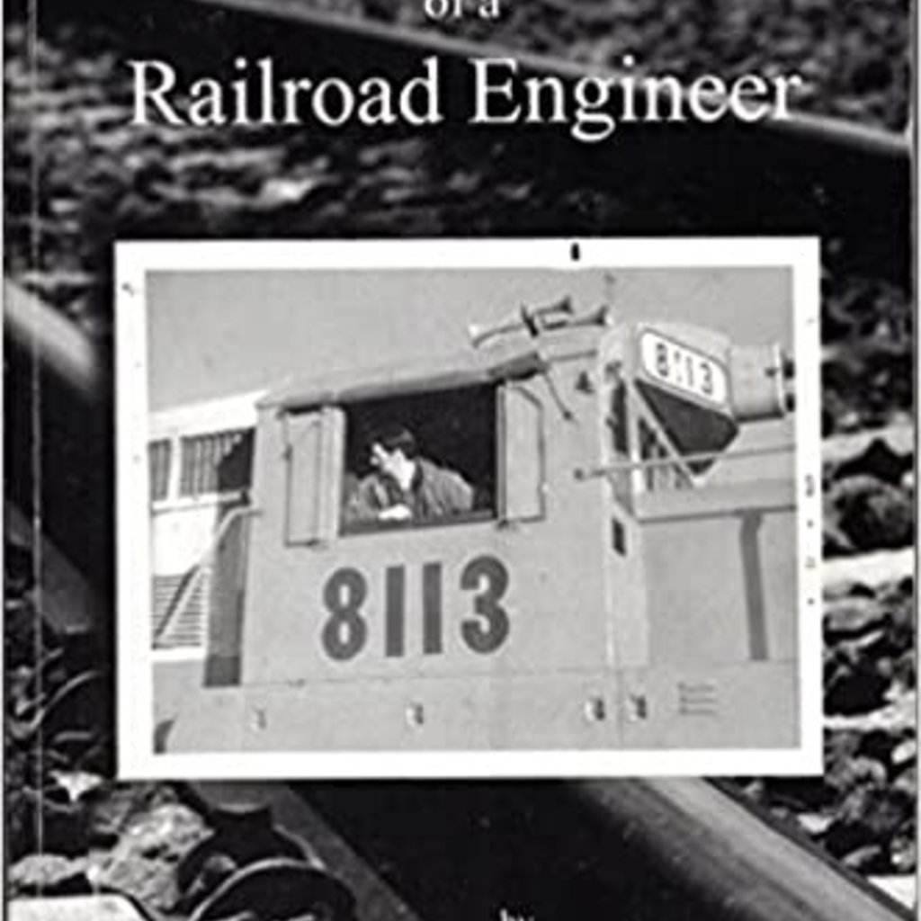 Life and Times of a Railroad Engineer