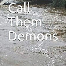 Some Call Them Demons