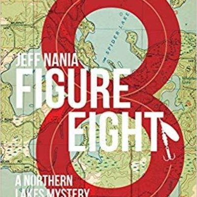 Jeff Nania Figure Eight: A Northern Lakes Mystery