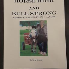 Steve Nelson Horse High and Bull Strong