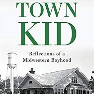 Gary Porter TOWN KID - Reflections of a Midwestern Boyhood