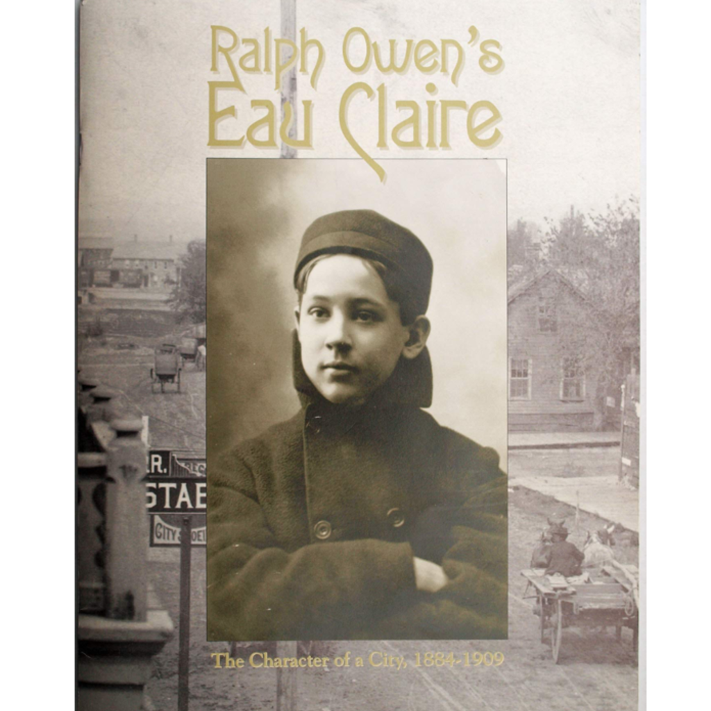 Chippewa Valley Museum Ralph Owen's Eau Claire