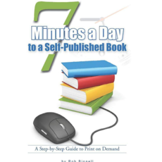 Rob Bignell 7 Minutes A Day To A Self-Published Book