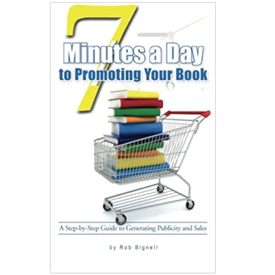 Rob Bignell 7 Minutes A Day To Promoting Your Book