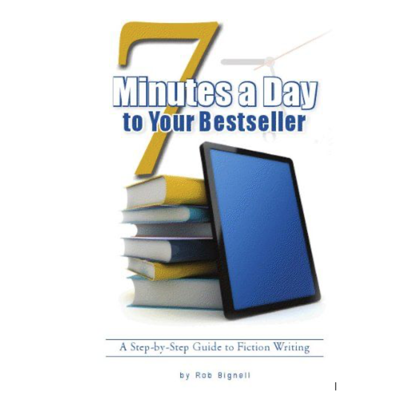 Rob Bignell 7 Minutes A Day To Your Bestseller