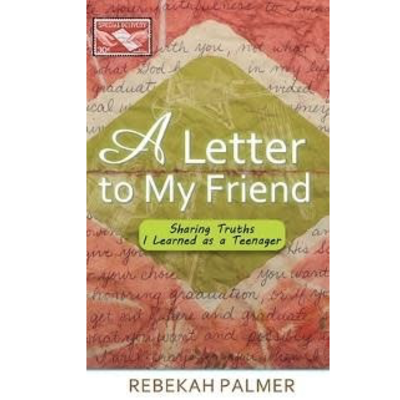 Rebekah Palmer A Letter to My Friend