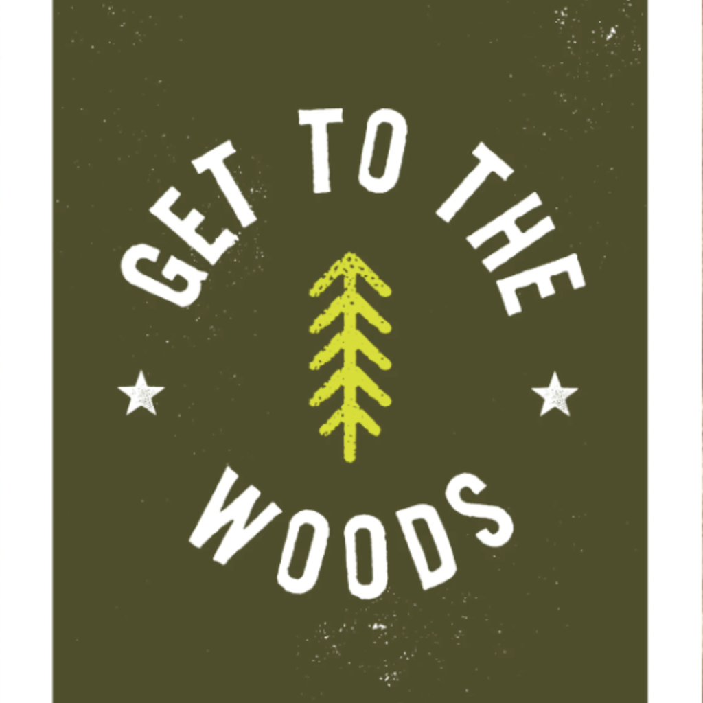 The Social Department Get to the Woods Print - 13X19