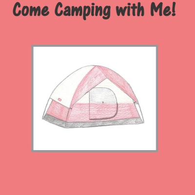 Come Camping with Me!