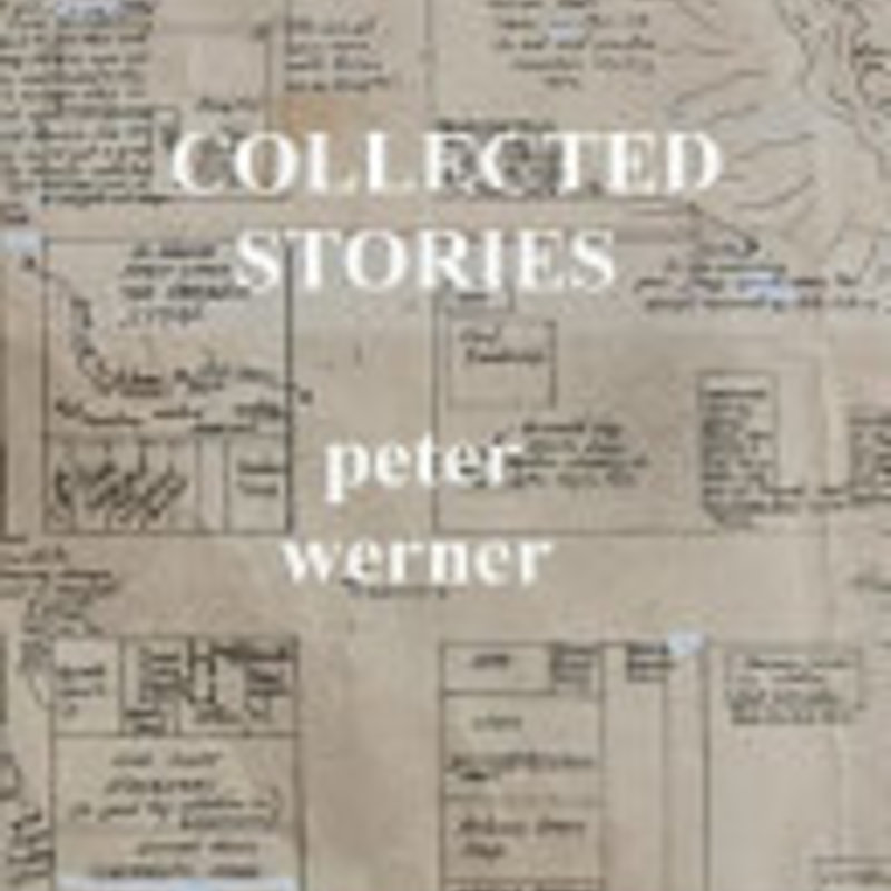 Peter Werner Collected Stories