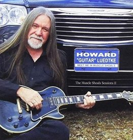 "Howard ""Guitar"" Luedtke Meet Me In Muscle Shoals: The Muscle Shoals Sessions ll"