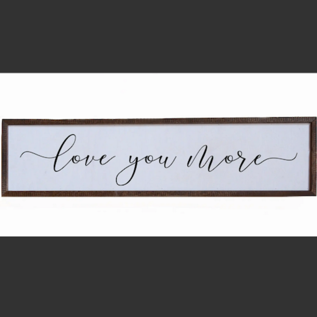 24x6 Wood Sign - Love You More