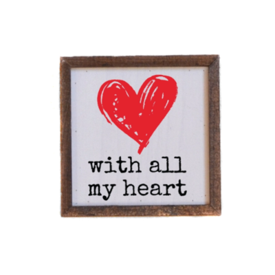 6X6 Wood Sign - With All My Heart Valentine's