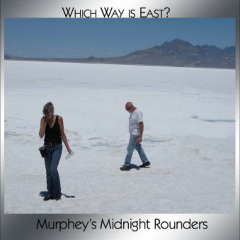 Murphey's Midnight Rounders Which Way is East? - Murphey's Midnight Rounders