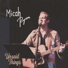 Micah Ryan Unsaid Things