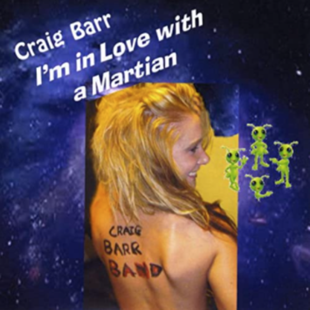 Craig Barr I'm In Love With A Martian - Craig Barr