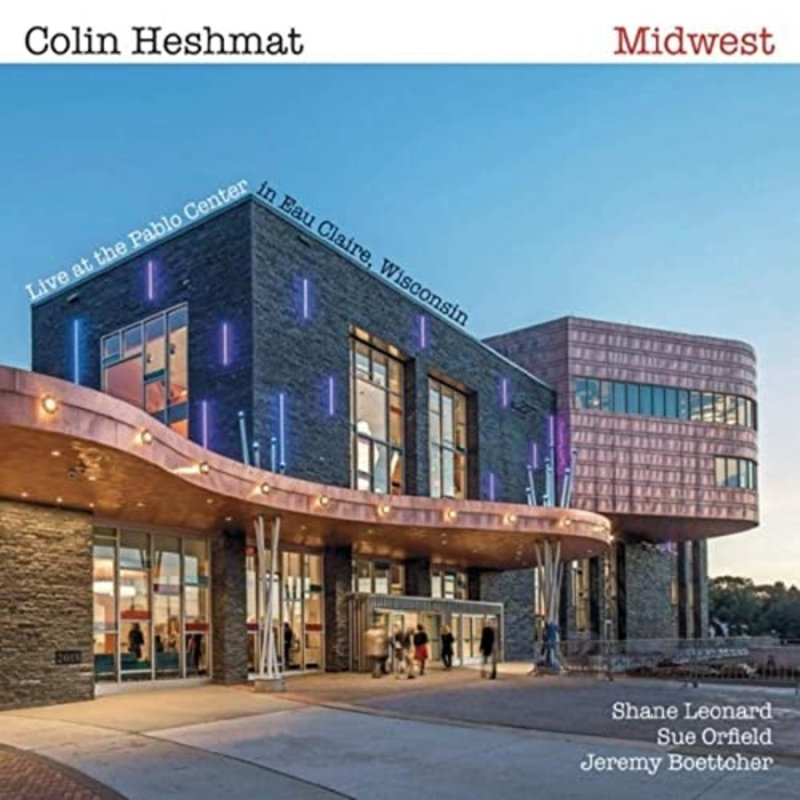 Colin Heshmat Midwest (CD) Live at the Pablo Center
