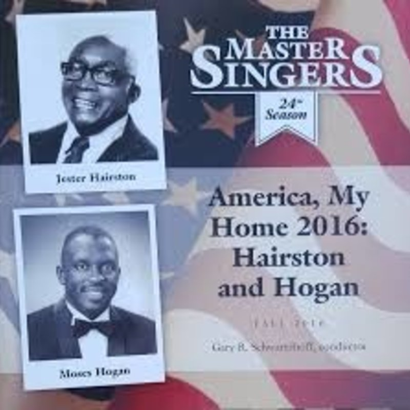The Master Singers The Master Singers: America, My Home 2016: Hairston and Hogan