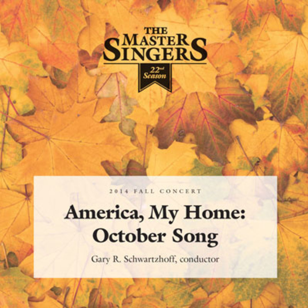 The Master Singers The Master Singers: America, My Home: October Song