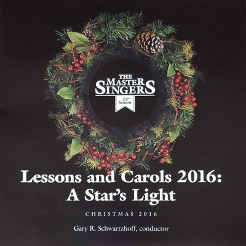 The Master Singers The Master Singers: Lessons and Carols 2016: A Star's Light