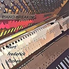 Kurt Fischer Piano Breaking