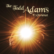 The Todd Adams Experience