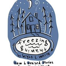 Freezing, Thawing: New & Revised Stories from the Midwest