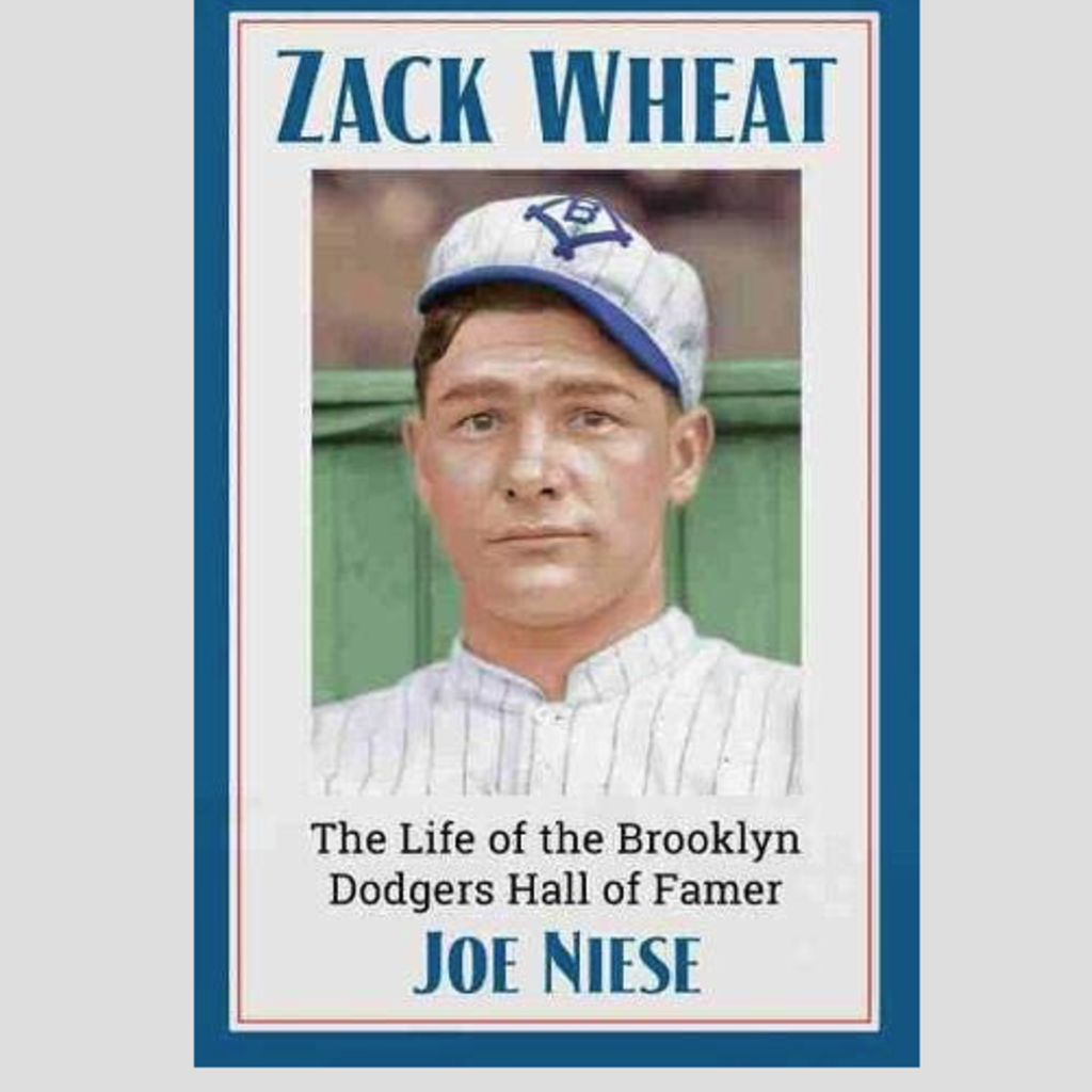 Joe Niese Zach Wheat: The Life of the Brooklyn Dodgers Hall of Famer