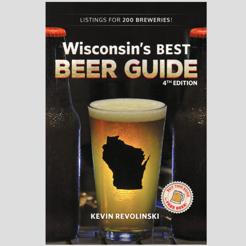 Kevin Revolinski Wisconsin's Best Beer Guide (4th Edition)