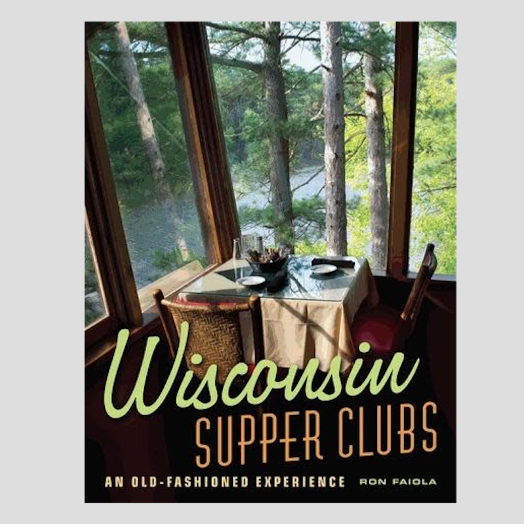 Ron Faiola Wisconsin Supper Clubs
