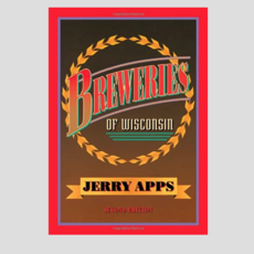 Jerry Apps Breweries of Wisconsin