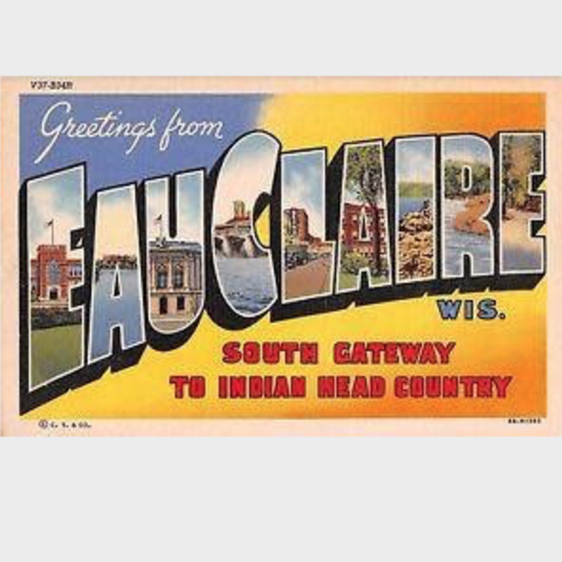 Volume One Greetings from Eau Claire Poster - 12x18