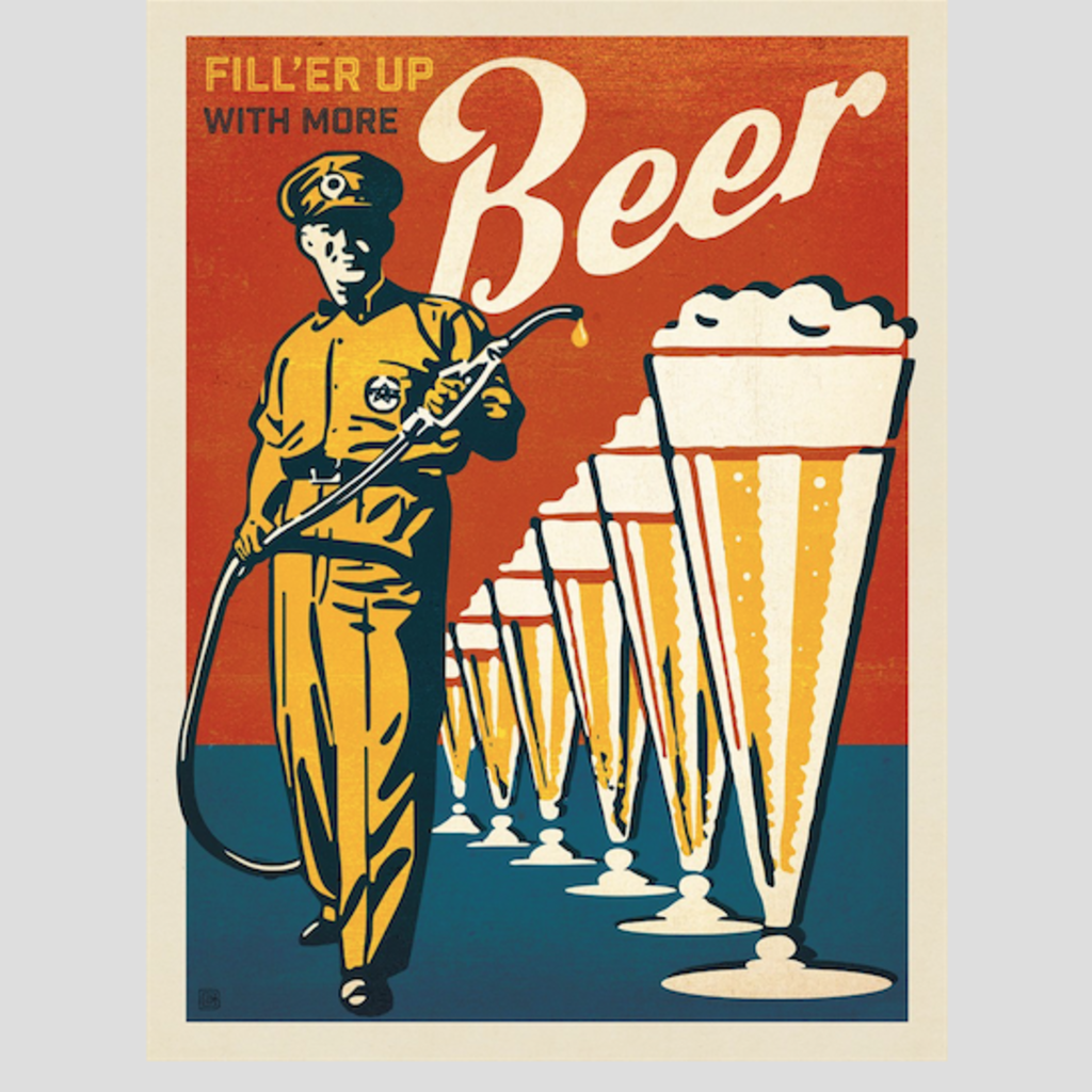 Fill'er Up with More Beer! Print (11x14)