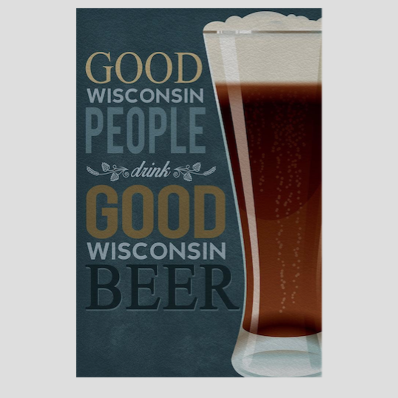 Volume One Metal Sign - Good WI People Drink Good WI Beer (12x18)