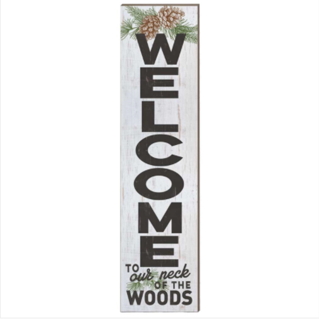 12 x 48 Welcome Our Neck of Woods Porch Leaner Sign