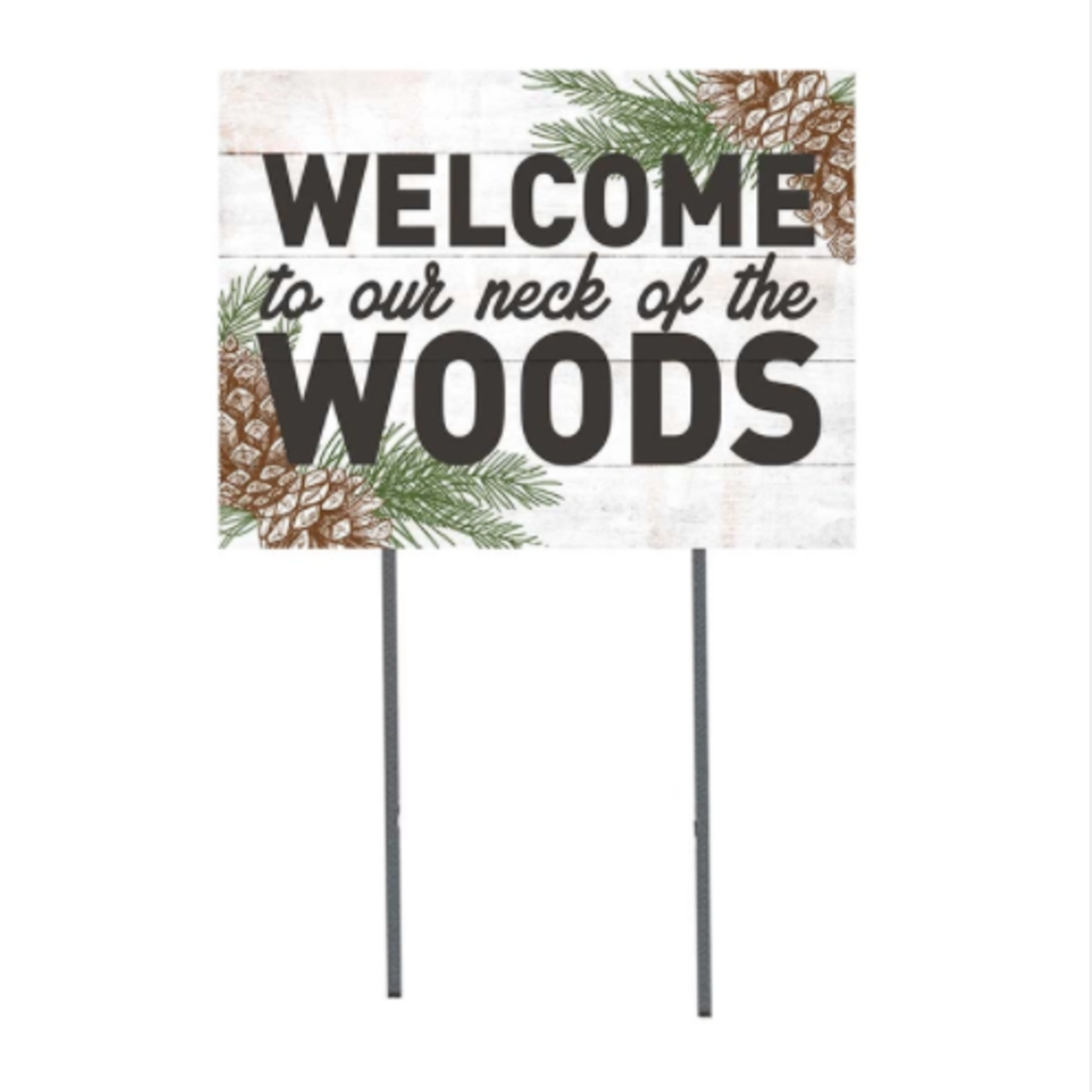 18x24 Welcome To Our Neck of Woods Lawn Sign