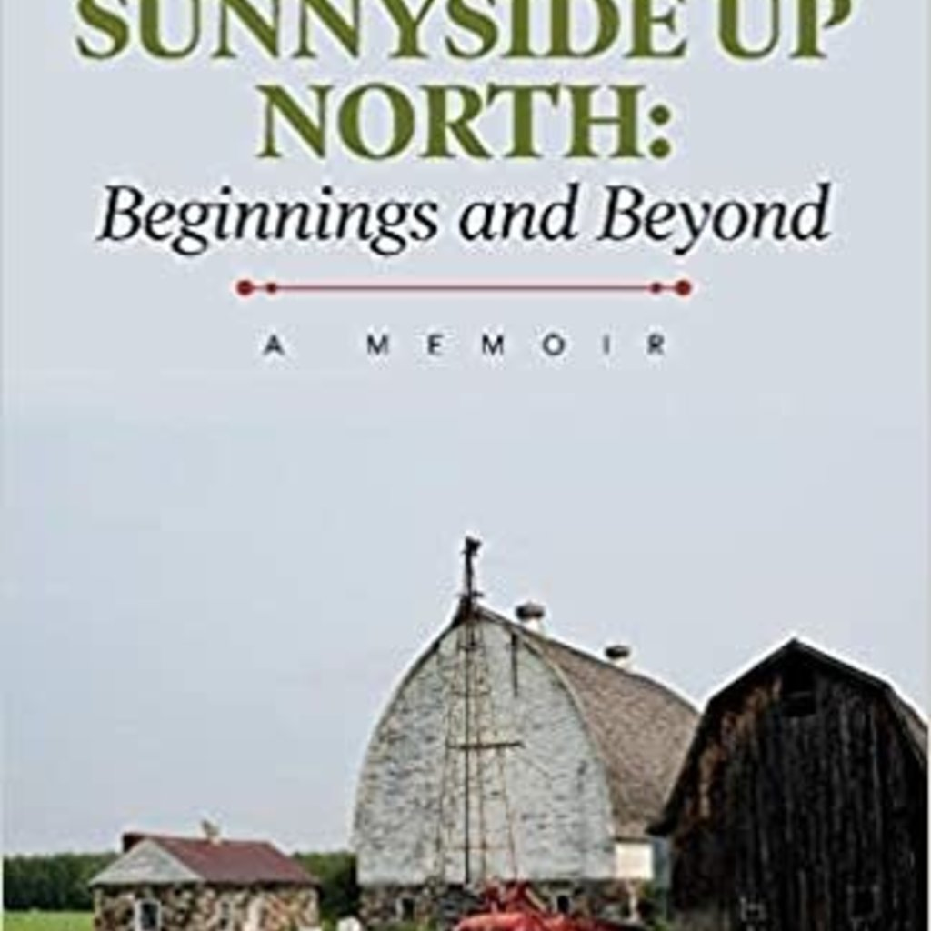 Sunnyside Up North: Beginnings and Beyond