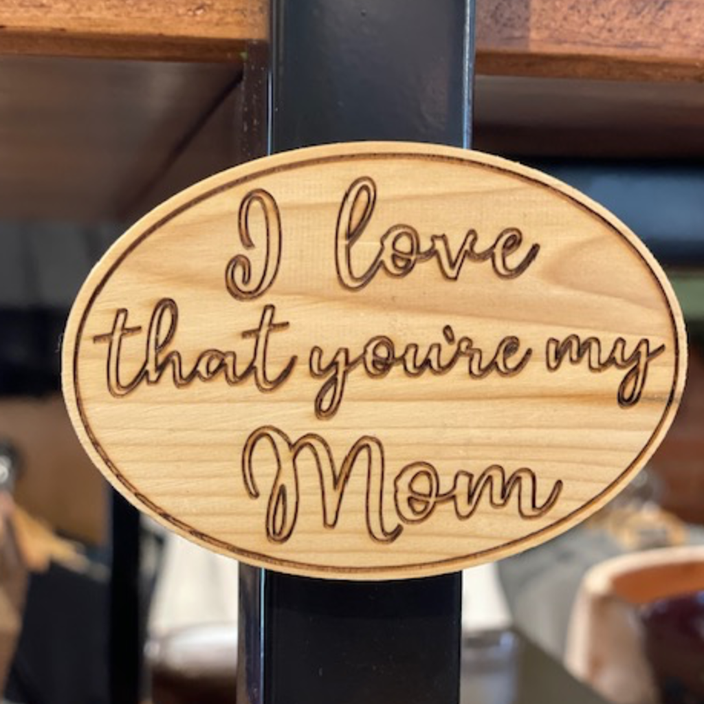 I Love That You're My Mom Magnet