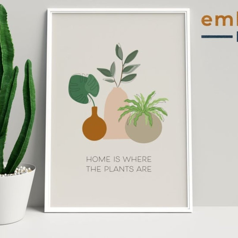 Home is Where the Plants Are Print
