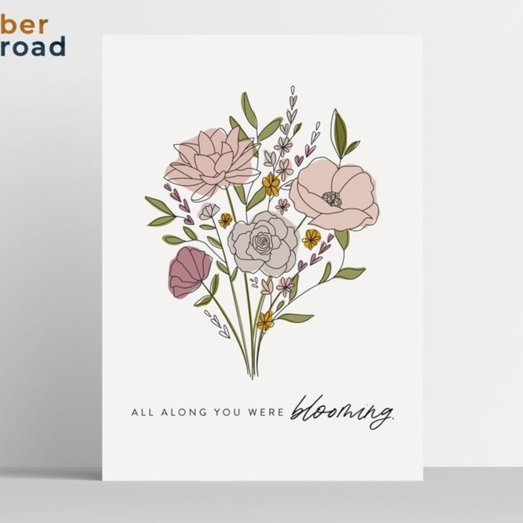 All Along You Were Blooming Print