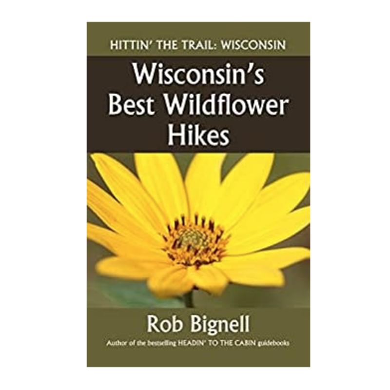 Rob Bignell Wisconsins Best Wildflower Hikes